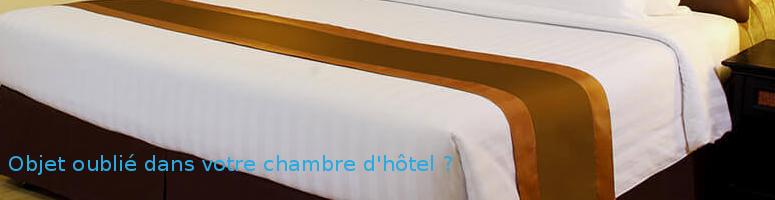 objet oublié dans votre chambre d'hôtel